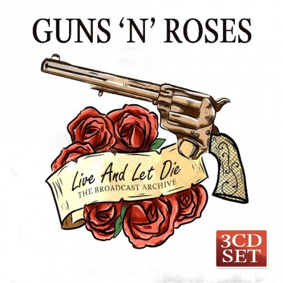 Guns N' Roses - Live And Let Die - The Broadcast Archive