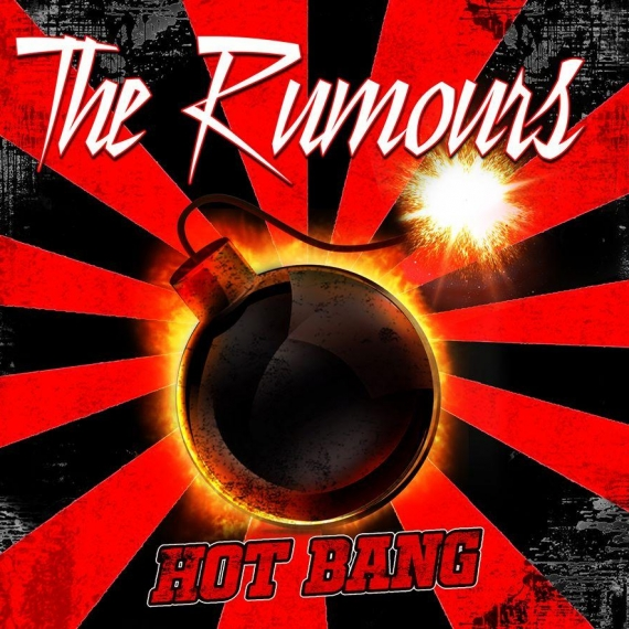 The Rumours - Hot Bang -