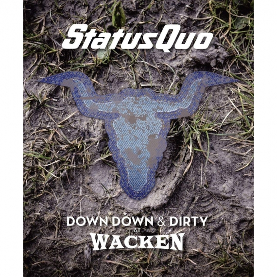 Status Quo - Down Down & Dirty At Wacken -