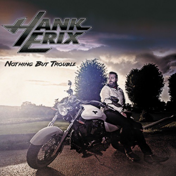 Hank Erix - Nothing But Trouble -