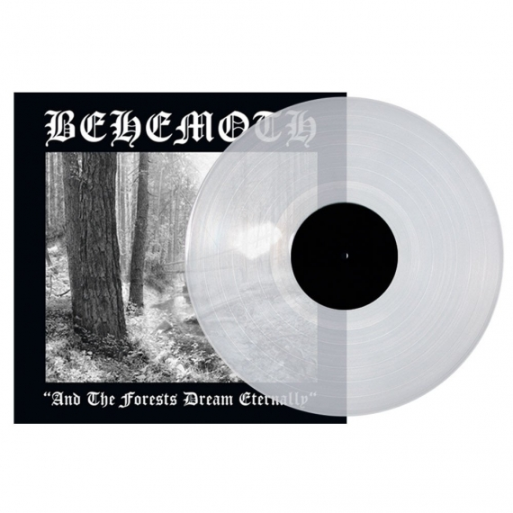 Behemoth - And The Forests Dream Eternally - Clear Vinyl Limited Edition 2018