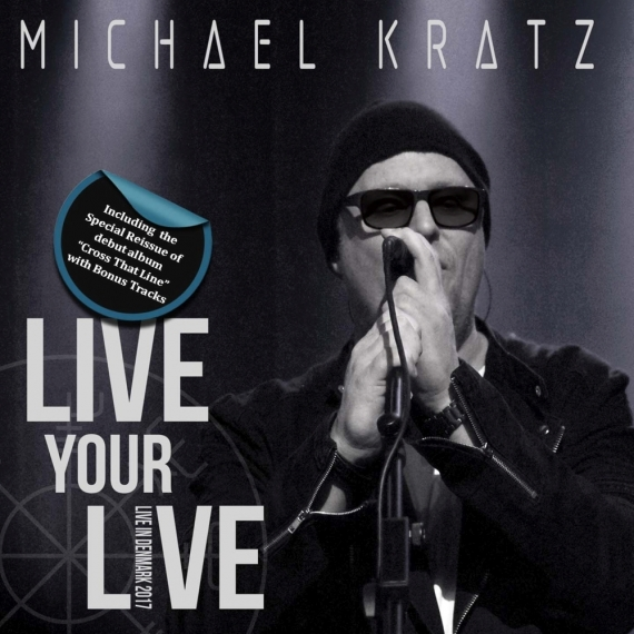 Michael Kratz - Live your LIVE - Only 500 Copies Worldwide!