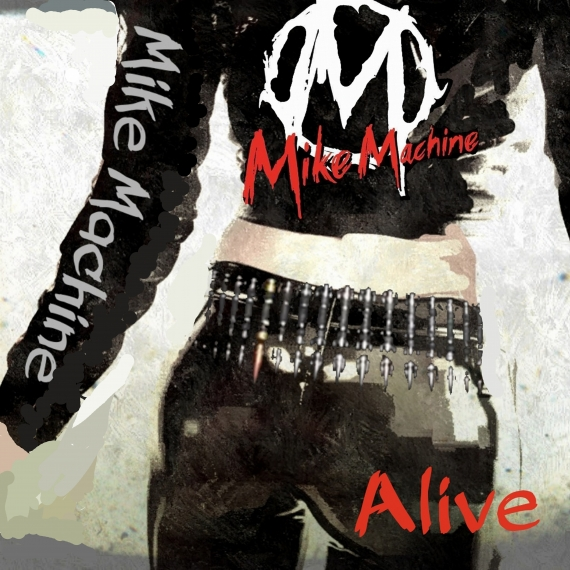 Mike Machine - Alive -