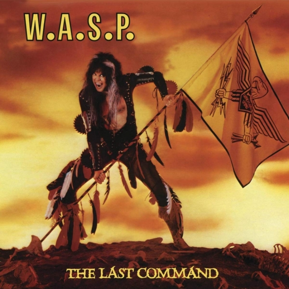 W.A.S.P. - The Last Command - Re-issue 2019
