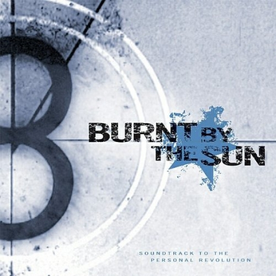 Burnt By The Sun - Soundtrack To The Personal Revolution -
