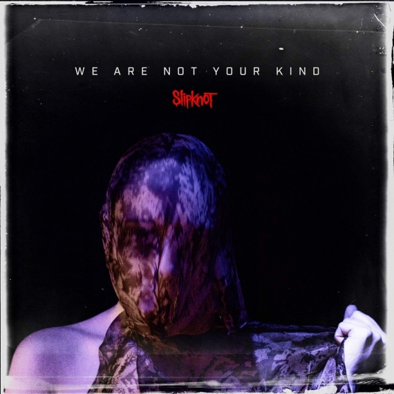 Slipknot - We Are Not Your Kind -