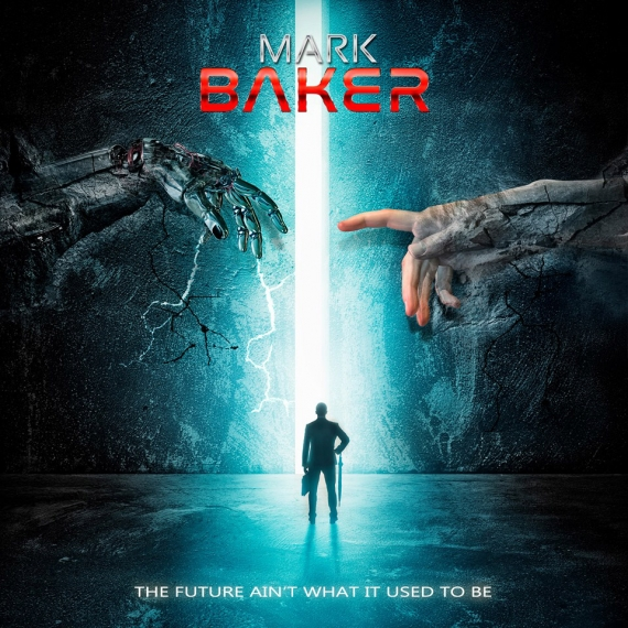 Mark Baker - The Future Ain't What It Used To Be -
